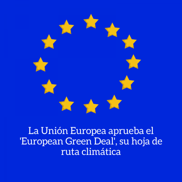 la union europea aprueba el european green deal acuerdo emergencia climatica