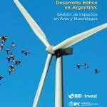 Guía de Buenas Prácticas para el Desarrollo Eólico en Argentina: Gestión de Impactos en Aves y Murciélagos