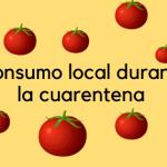 Consume local, también en cuarentena