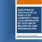 Guía para el cálculo de la huella de carbono y para la elaboración de un plan de mejora de una organización