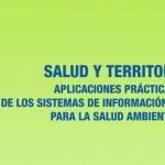 Salud y Territorio. Aplicaciones prácticas de los Sistemas de Información Geográfica para la Salud Ambiental