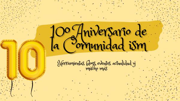 10º Aniversario de la Comunidad ism