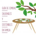 Guía de comidas saludables y sostenibles en familia