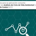 Guía para la aplicación conjunta de los Análisis de Ciclo de Vida Ambiental (LCA) y de Costes (LCC)