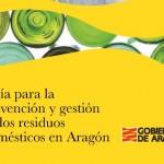 Guía para la prevención y gestión de los residuos domésticos en Aragón