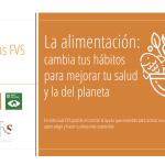 La alimentación: cambia tus hábitos para mejorar tu salud y la del planeta