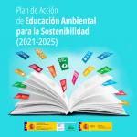 Plan de Acción de Educación Ambiental para la Sostenibilidad 2021-2025